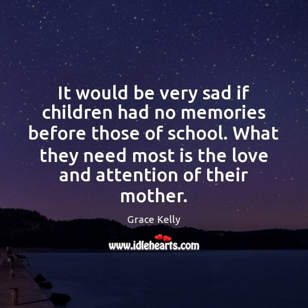 Image, It would be very sad if children had no memories before those