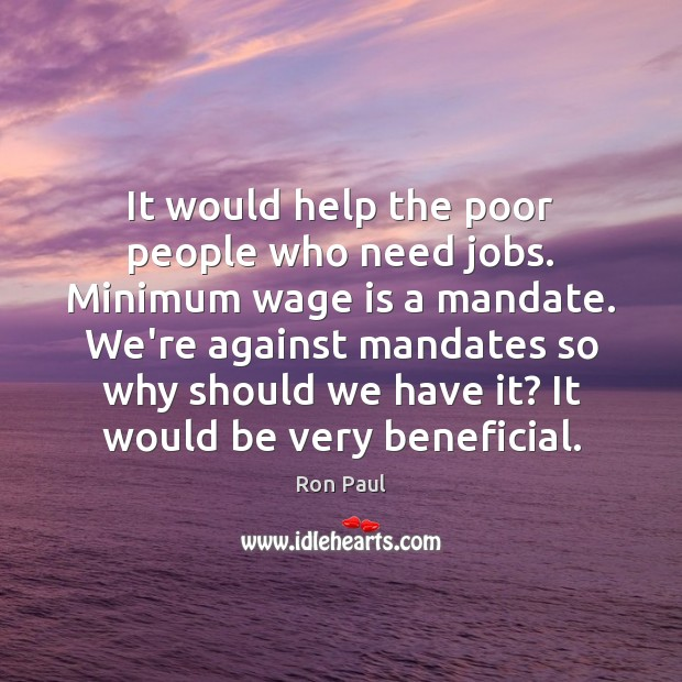 Image, It would help the poor people who need jobs. Minimum wage is