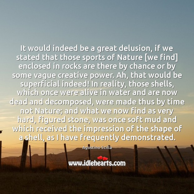 Image, It would indeed be a great delusion, if we stated that those