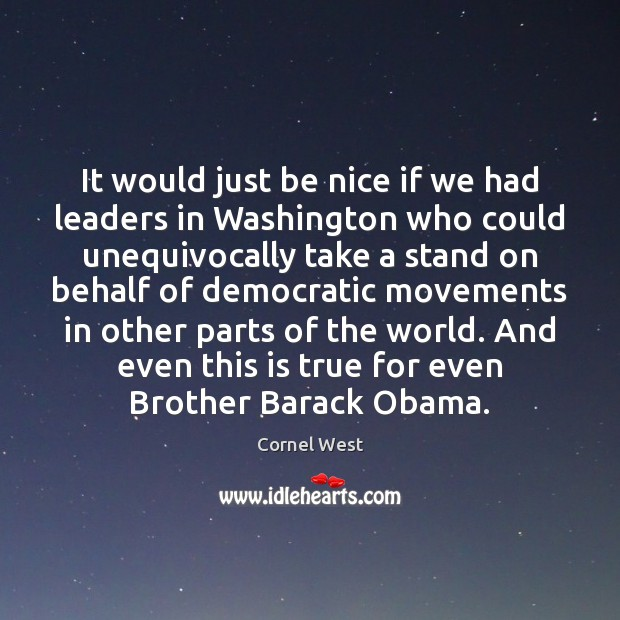 It would just be nice if we had leaders in Washington who Image