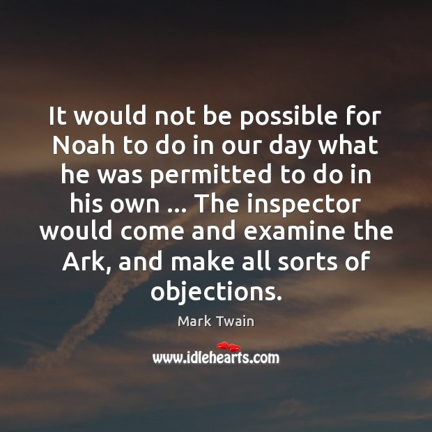Image, It would not be possible for Noah to do in our day