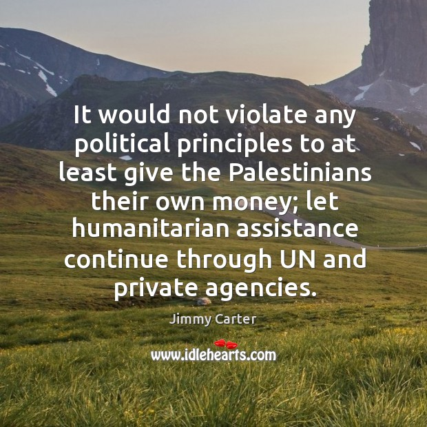 It would not violate any political principles to at least give the palestinians their own money; Image