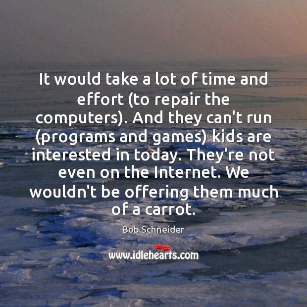 Image, It would take a lot of time and effort (to repair the