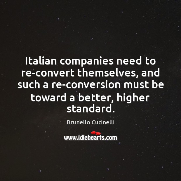 Image, Italian companies need to re-convert themselves, and such a re-conversion must be