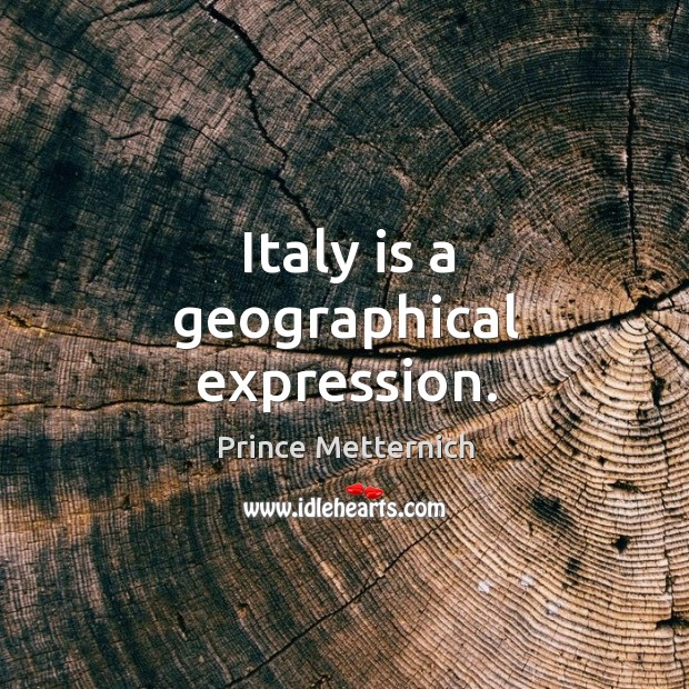 Image, Italy is a geographical expression.