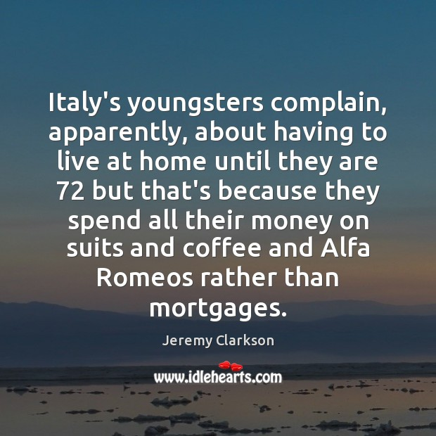 Image, Italy's youngsters complain, apparently, about having to live at home until they