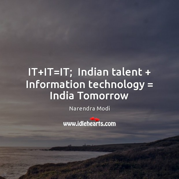 Image, IT+IT=IT;  Indian talent + Information technology = India Tomorrow