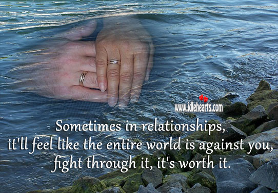 Fight for your relationship… It's worth it. Worth Quotes Image