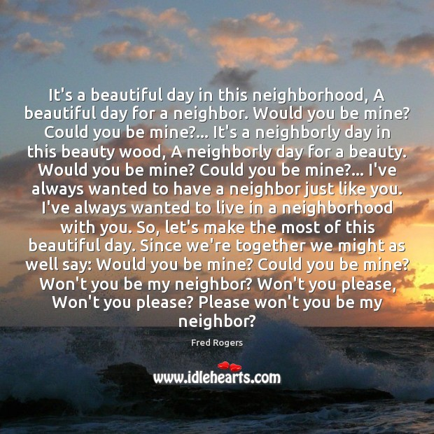 It's a beautiful day in this neighborhood, A beautiful day for a Image