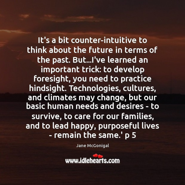 Image, It's a bit counter-intuitive to think about the future in terms of