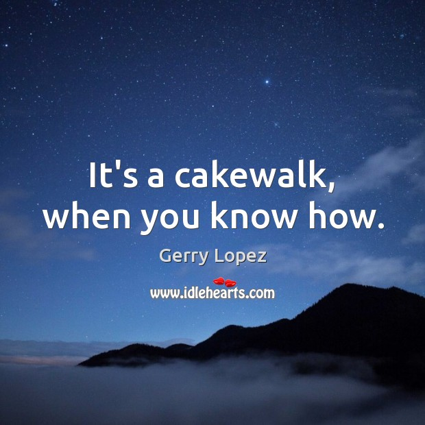 It's a cakewalk, when you know how. Image