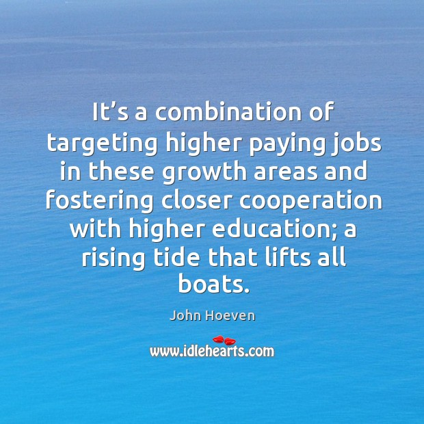 It's a combination of targeting higher paying jobs in these growth areas and fostering closer Image