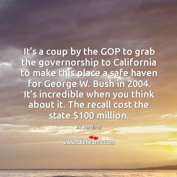 Image, It's a coup by the gop to grab the governorship to california to make this place a safe