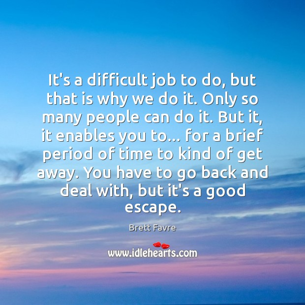 It's a difficult job to do, but that is why we do Image
