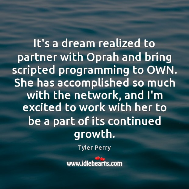 It's a dream realized to partner with Oprah and bring scripted programming Image