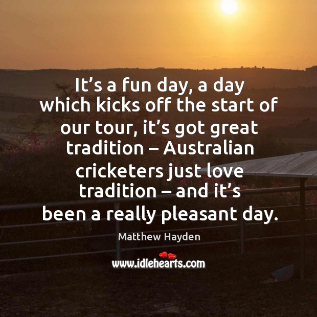 It's a fun day, a day which kicks off the start of our tour, it's got great tradition Image