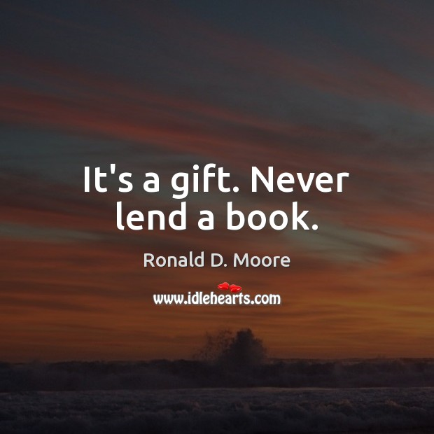 Image, It's a gift. Never lend a book.