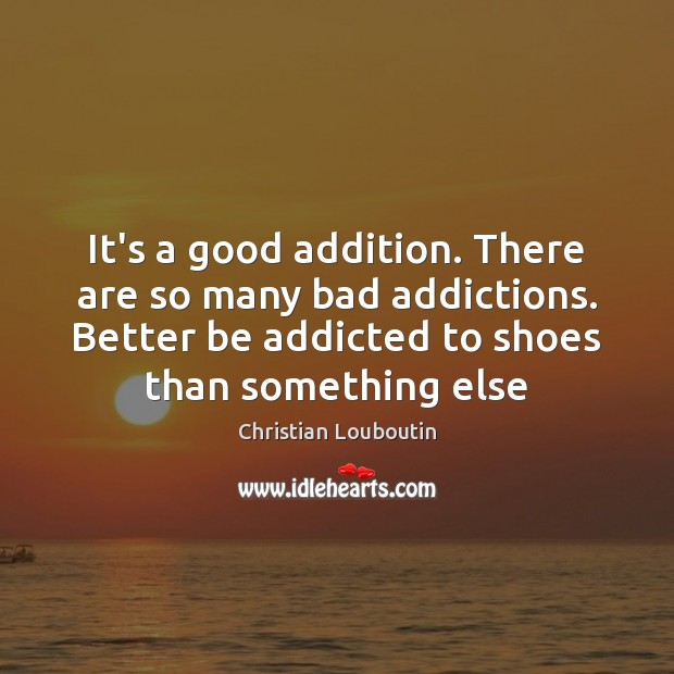 It's a good addition. There are so many bad addictions. Better be Image