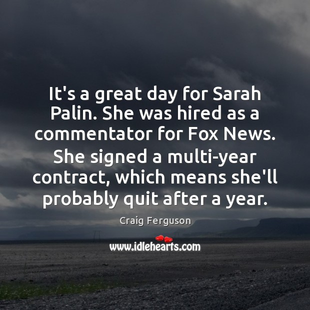 Image, It's a great day for Sarah Palin. She was hired as a