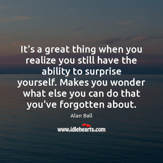 Image, It's a great thing when you realize you still have the ability