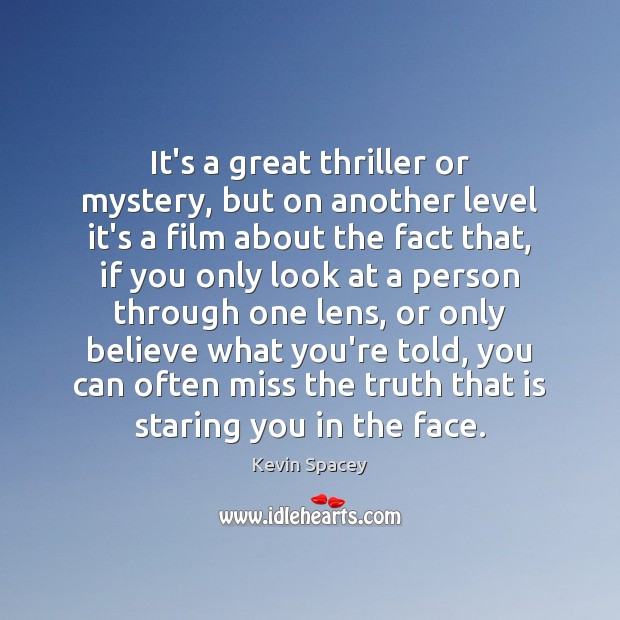 It's a great thriller or mystery, but on another level it's a Kevin Spacey Picture Quote