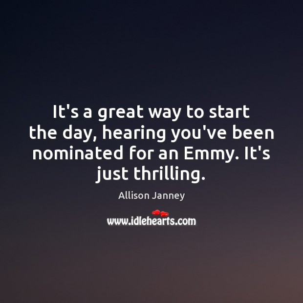 Image, It's a great way to start the day, hearing you've been nominated
