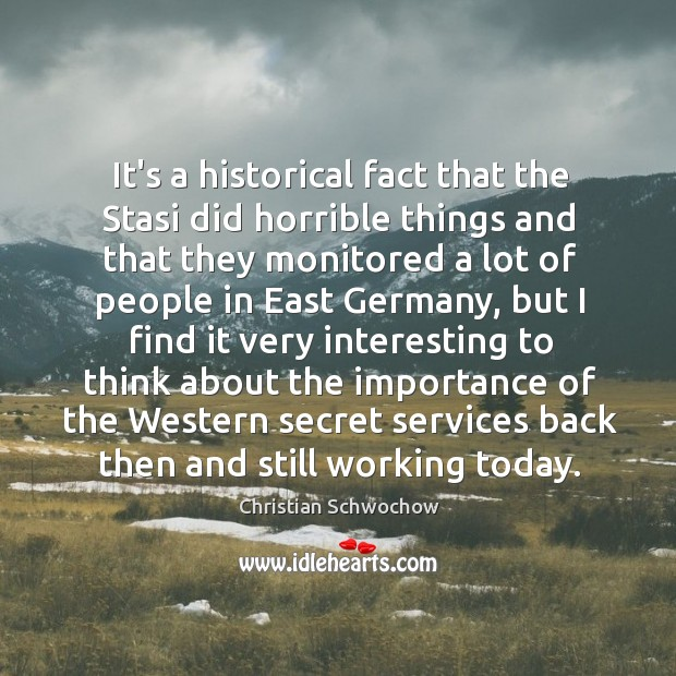 It's a historical fact that the Stasi did horrible things and that Image