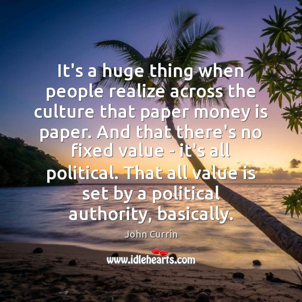 It's a huge thing when people realize across the culture that paper Image