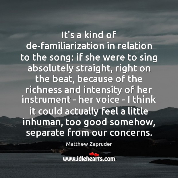 Image, It's a kind of de-familiarization in relation to the song: if she