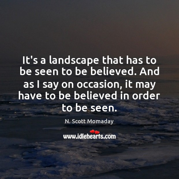 It's a landscape that has to be seen to be believed. And Image