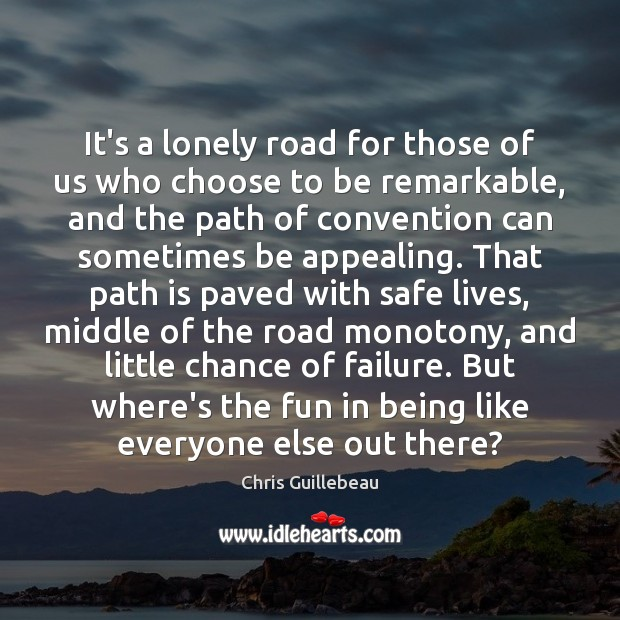 Image, It's a lonely road for those of us who choose to be
