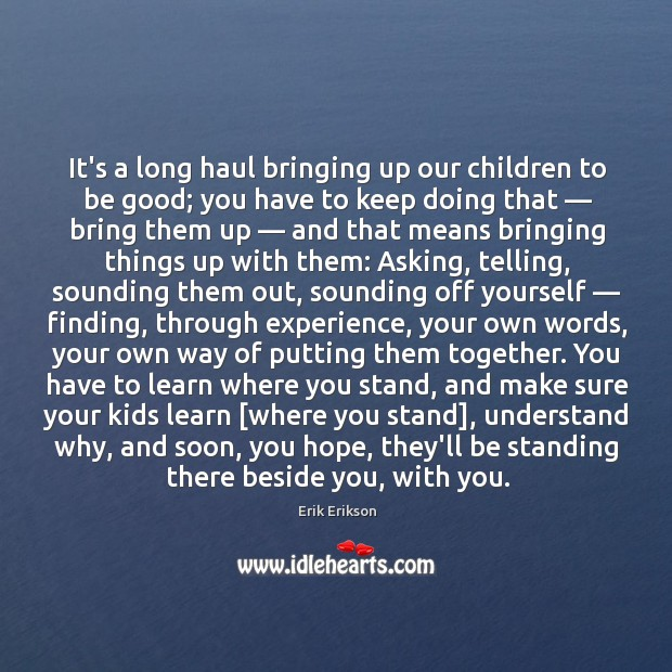 Image, It's a long haul bringing up our children to be good; you