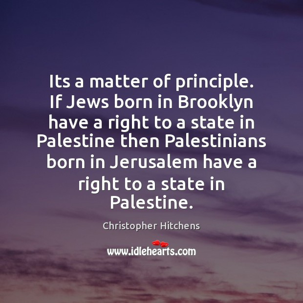Image, Its a matter of principle. If Jews born in Brooklyn have a