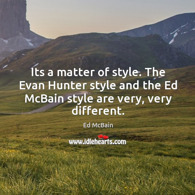 Image, Its a matter of style. The Evan Hunter style and the Ed
