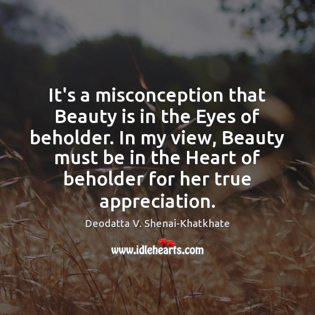 It's a misconception that Beauty is in the Eyes of beholder. In Beauty Quotes Image