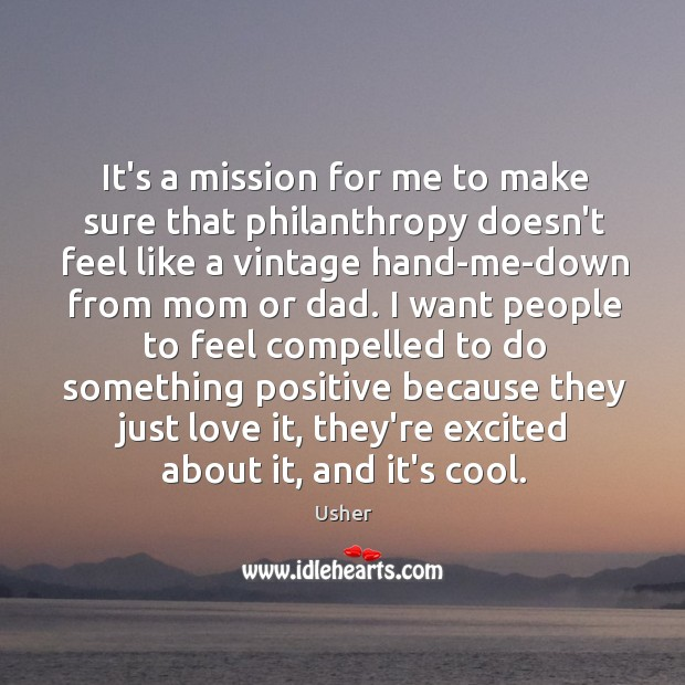 It's a mission for me to make sure that philanthropy doesn't feel Image