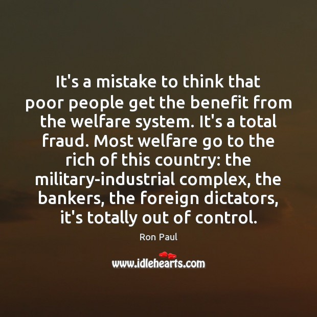 Image, It's a mistake to think that poor people get the benefit from