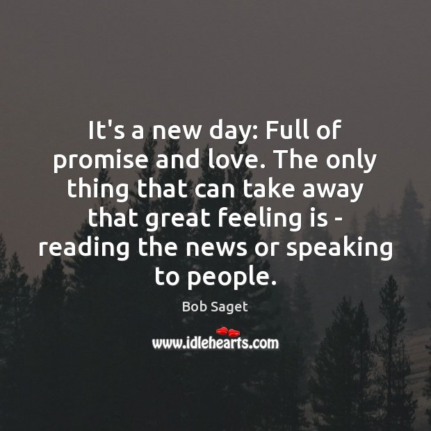 It's a new day: Full of promise and love. The only thing Image