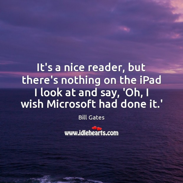 It's a nice reader, but there's nothing on the iPad I look Image