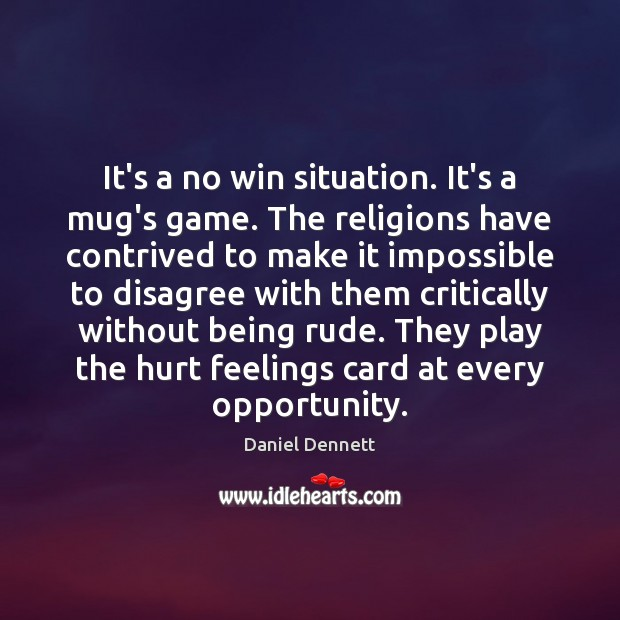 Image, It's a no win situation. It's a mug's game. The religions have