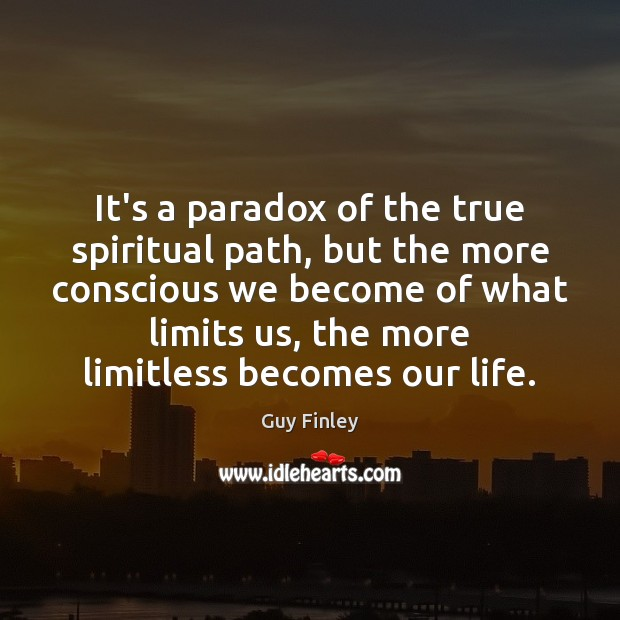 It's a paradox of the true spiritual path, but the more conscious Guy Finley Picture Quote