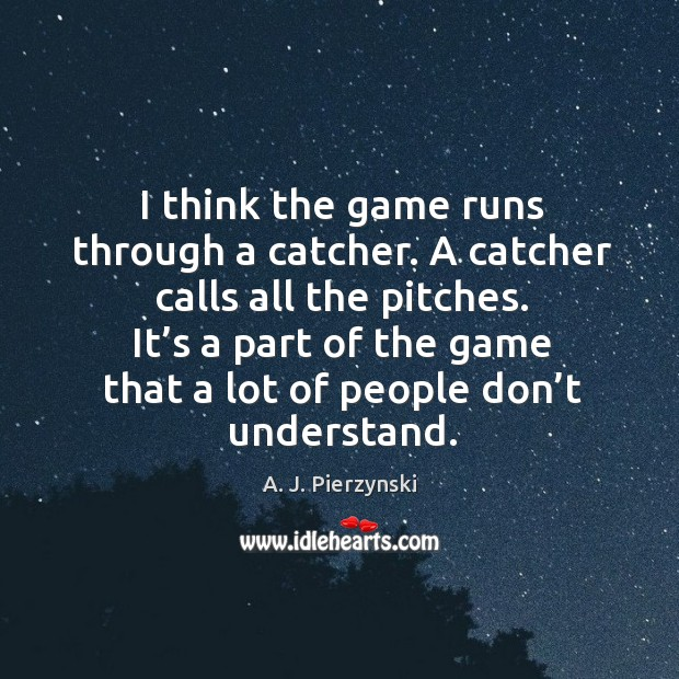 It's a part of the game that a lot of people don't understand. Image