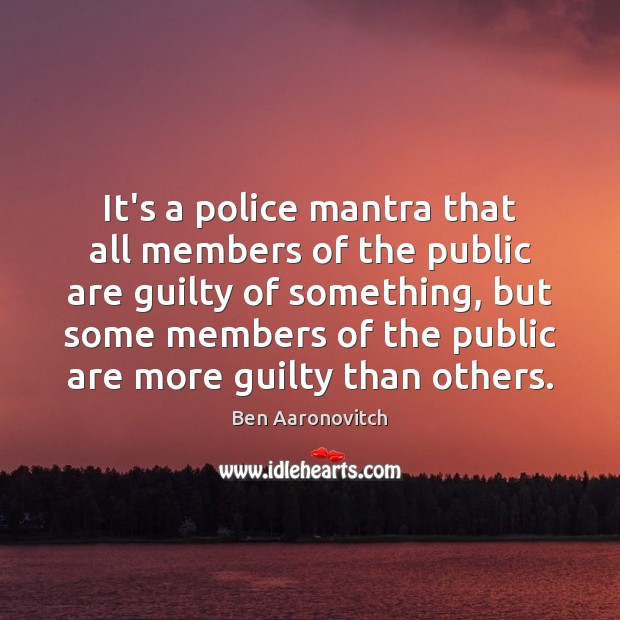 Image, It's a police mantra that all members of the public are guilty