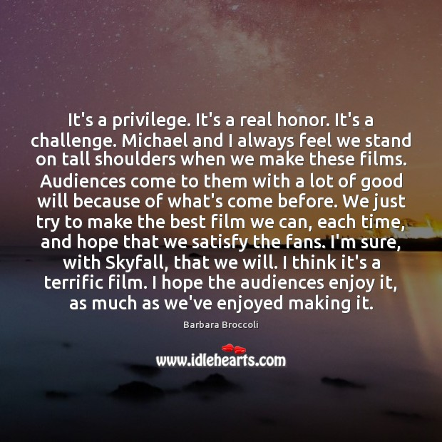 Image, It's a privilege. It's a real honor. It's a challenge. Michael and