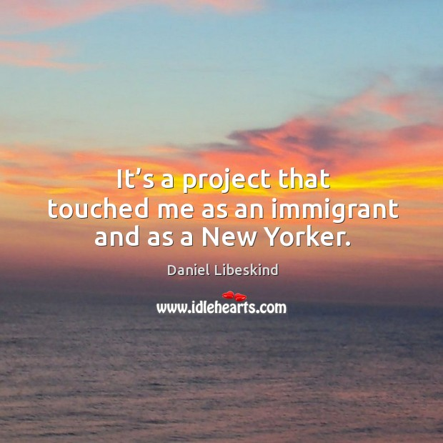 Image, It's a project that touched me as an immigrant and as a new yorker.