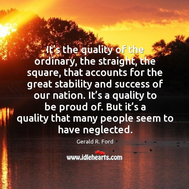 Image, It's a quality to be proud of. But it's a quality that many people seem to have neglected.