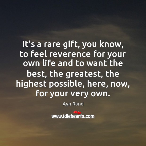 It's a rare gift, you know, to feel reverence for your own Image