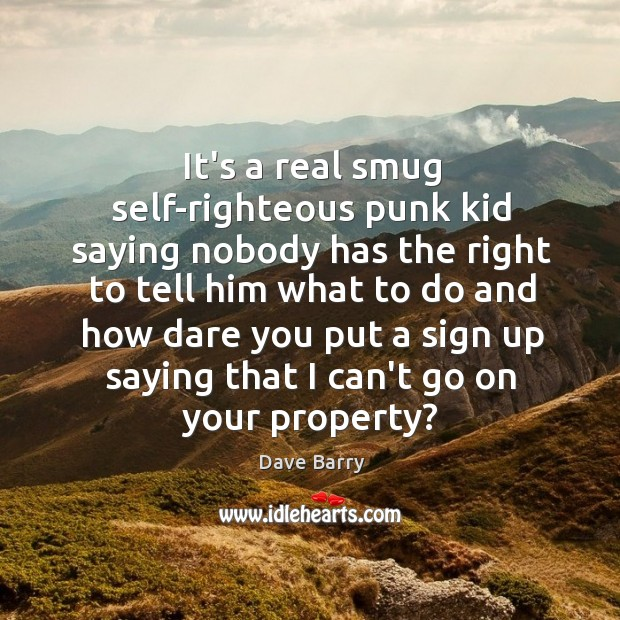 Image, It's a real smug self-righteous punk kid saying nobody has the right