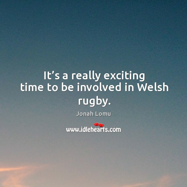 It's a really exciting time to be involved in welsh rugby. Image