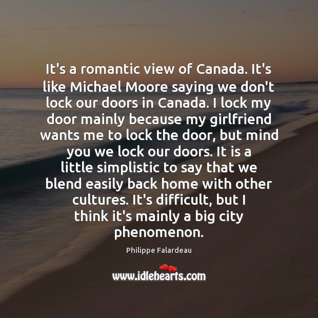 Image, It's a romantic view of Canada. It's like Michael Moore saying we